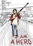 I Am a Hero Omnibus, Volume 1 (Paperback)--by Kengo Hanazawa [2016 Edition]
