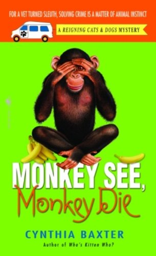 Monkey See, Monkey Die (Reigning Cats and Dogs Mystery Book 7)