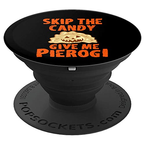 Skip The Candy Give Me Pierogi - PopSockets Grip and Stand for Phones and Tablets