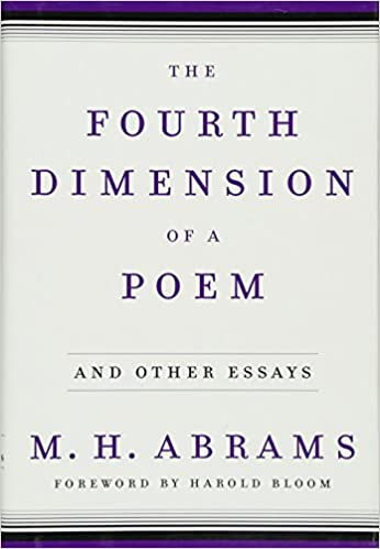 amazon com the fourth dimension of a poem and other essays  amazon com the fourth dimension of a poem and other essays 0884928011184 m h abrams harold bloom books