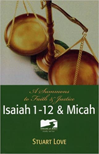 Rapidshare-Bücher herunterladen Isaiah 1-12 & Micah: A Summons to Faith & Justice (Streams of Mercy Book 3) RTF B00ENNJUQU