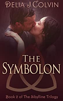 The Symbolon: The Sibylline Trilogy (The Oracles Book 2) by [Colvin, Delia]