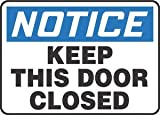 7''Hx10''W Black/Blue/White Adhesive Vinyl NOTICE KEEP THIS DOOR CLOSED Admittance & Exit Sign