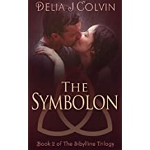 The Symbolon: The Sibylline Trilogy (The Oracles Book 2)
