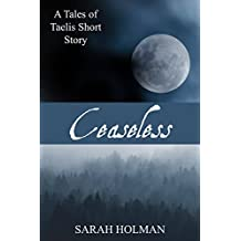 Ceaseless (Tales of Taelis Short Stories Book 3)