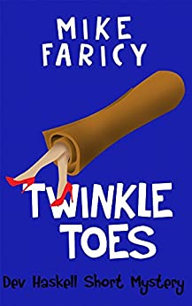 Twinkle Toes (Dev Haskell - Private Investigator) by [Faricy, Mike]