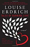 Front cover for the book Tales of Burning Love by Louise Erdrich