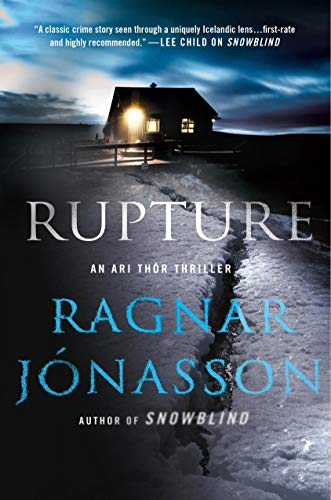 Rupture: An Ari Thor Thriller (The Dark Iceland Series Book 4)