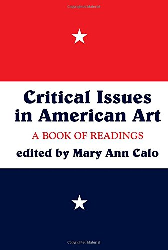 Critical Issues In American Art: A Book Of Readings (Icon Editions)