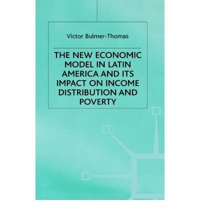 The New Economic Model in Latin America and Its Impact on Income Distribution and Poverty (Institute of Latin American S
