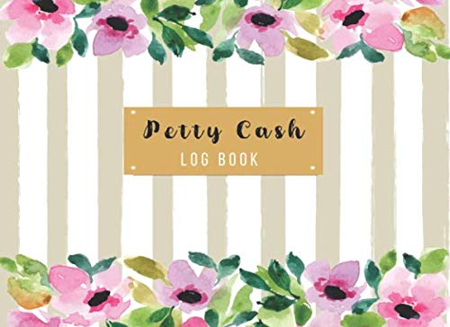 Petty Cash Log Book: Cash Payment Record Tracker Money Notebook Organizer Flower Design