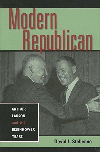 Modern Republican: Arthur Larson and the Eisenhower Years