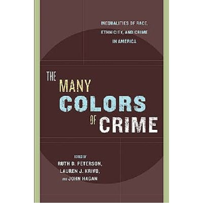 Download [ The Many Colors of Crime: Inequalities of Race, Ethnicity, and Crime in America[ THE MANY COLORS OF CRIME: INEQUALITIES OF RACE, ETHNICITY, AND CRIME IN AMERICA ] By Peterson, Ruth D. ( Author )Aug-01-2006 Paperback pdf epub