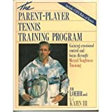 The Parent-Player Tennis Training Program, James E. Loehr and E. J. Kahn, 082890670X