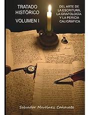 Tratado histórico del arte de la escritura, la grafología y la pericia caligráfica: VOLUMEN I