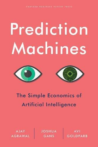Pdf Science Prediction Machines: The Simple Economics of Artificial Intelligence