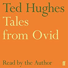 Tales from Ovid Audiobook by Ted Hughes Narrated by Ted Hughes