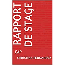 Rapport de stage : CAP  (French Edition)