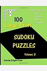 100 Large Print Sudoku Puzzles: Four Difficulty Levels (Large Print Sudoku Puzzle Book Series) Paperback