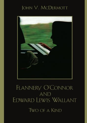 Flannery O'Connor and Edward Lewis Wallant: Two of a Kind