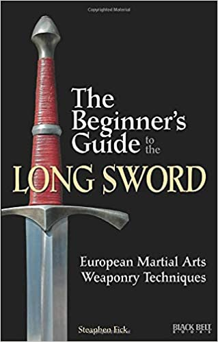 The Beginner's Guide to the Long Sword: European Martial