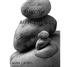 Mincir autrement... (French Edition)