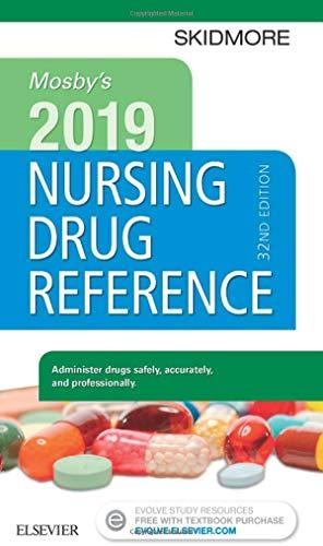 Mosby's 2019 Nursing Drug Reference (SKIDMORE NURSING DRUG (Best Nurse Drug Books)