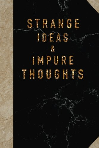 Strange Ideas & Impure Thoughts: Funny Quote notebooks Wide Ruled College Lined   Composition Notebook For 132 Pages of 6