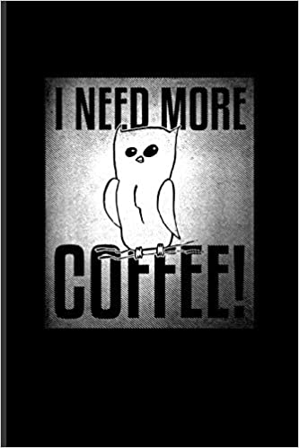 i need more coffee funny caffeine quotes journal for cappuccino