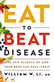 Eat to Beat Disease: The New Science of How Your Body Can Heal Itself: more info