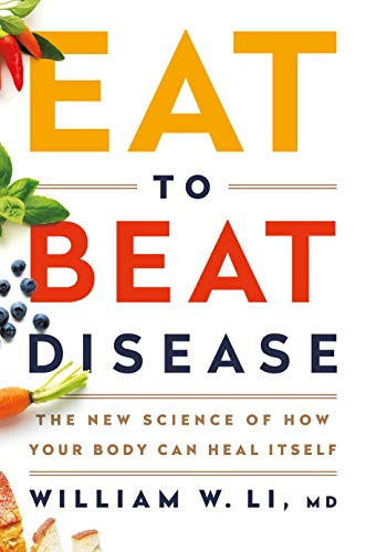 Eat to Beat Disease: The New Science of How Your Body Can Heal Itself (Best Diet To Beat Cancer)