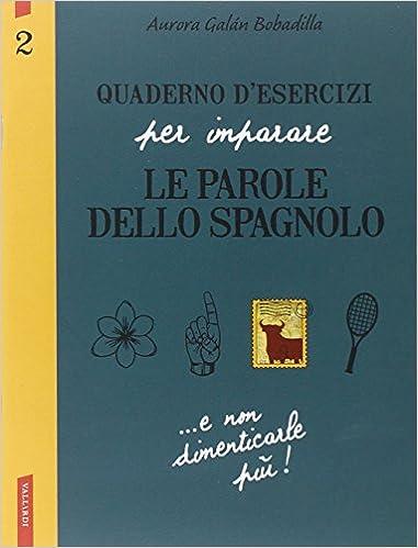 f5f463ba42704 Amazon.it  Quaderno d esercizi per imparare le parole dello spagnolo  2 -  Aurora Bobadilla Galán - Libri