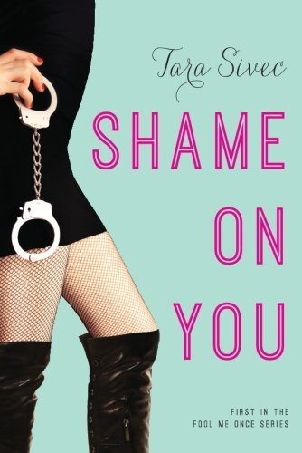 Shame On You (Fool Me Once) by Tara Sivec (2014-02-25)