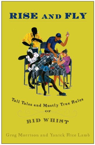 Rise and Fly: Tall Tales and Mostly True Rules of Bid Whist