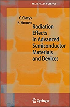 Radiation Effects in Advanced Semiconductor Materials and Devices (Springer Series in Materials Science)