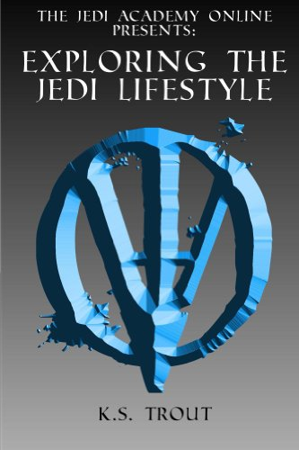 Exploring the Jedi Lifestyle (The Jedi Academy Online Presents: Book 1)