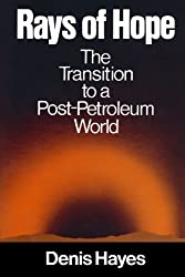 Rays of Hope: The Transition to a Post-Petroleum World (Norton Worldwatch Books)