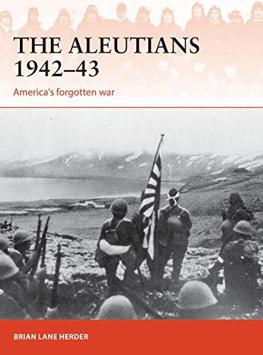 The Aleutians 1942–43: America's forgotten war (Campaign)