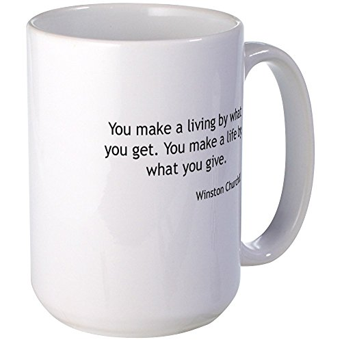 CafePress - Winston Churchill - You Make A Life Mugs - Coffee Mug, Large 15 oz. White Coffee Cup (Churchill Mug Winston)