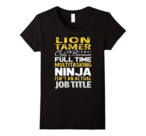Womens Lion Tamer Is Not An Actual Job Title TShirt Small Black