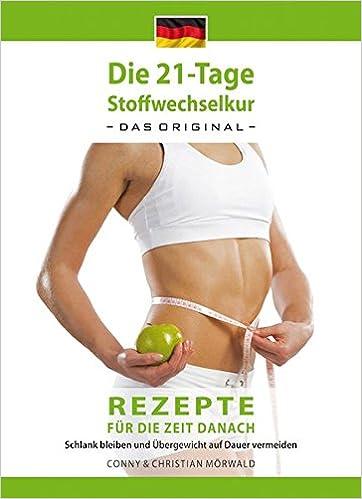 das kochbuch zur 21 tage stoffwechselkur das original rezepte fur die zeit danach schlank bleiben und ubergewicht auf dauer vermeiden amazon de arno