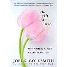 Gift of Love: The Spiritual Nature & Meaning of Love