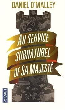 The Rook : Au service surnaturel de sa majesté par O'Malley