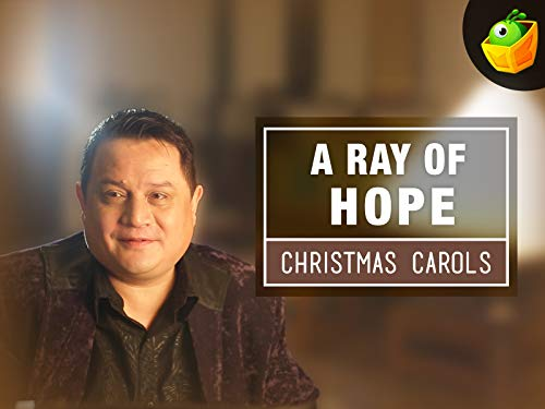 A Ray of Hope - Christmas Carols