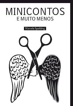 Minicontos e Muito Menos por [Spalding, Marcelo]