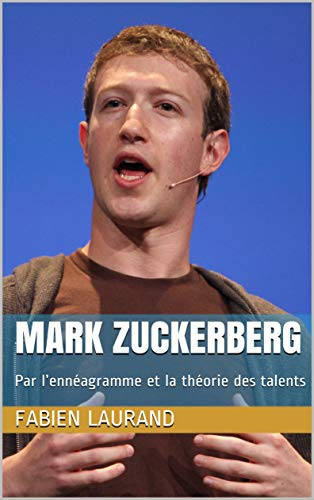 Mark Zuckerberg Par Lenneagramme Et La Theorie Des Talents Biographie Celebrites