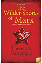 The Wilder Shores of Marx: Journeys in a Vanishing World Kindle Edition