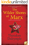 The Wilder Shores of Marx: Journeys in a Vanishing World
