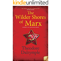 The Wilder Shores of Marx: Journeys in a Vanishing World (English Edition)