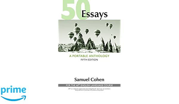 Thesis Statement For Process Essay  Essays A Portable Anthology High School Edition For The Ap Essay On Health Care Reform also Essay On English Language Fifty Great Essays Th Edition Pdf Free  Mistyhamel Essay On English Teacher